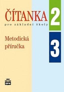 Čítanka 2. a 3. pro základní školy - Metodická příručka - Čeňková a kolektiv Jana