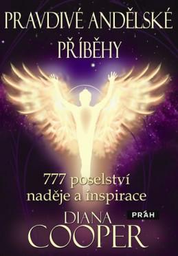 Pravdivé andělské příběhy - 777 poselství naděje a inspirace - Cooperová Diana