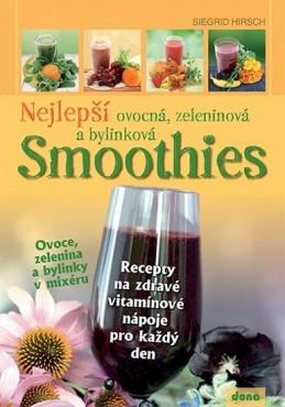 Nejlepší ovocná, zeleninová a bylinková Smoothies - Hirsch Siegrid