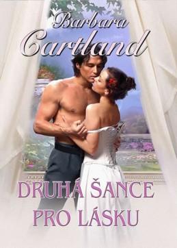Druhá šance pro lásku - Cartland Barbara