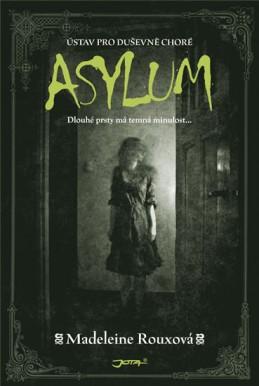 Asylum - Ústav pro duševně choré - Rouxová Madeleine