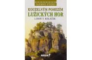 Tajemné stezky - Kouzelným pomezím Lužických hor