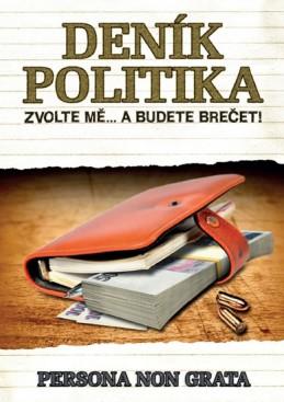 Deník politika - Zvolte mě… a budete brečet! - Persona non grata