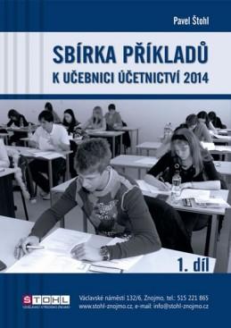 Sbírka příkladů k učebnici účetnictví I. díl 2014 - Štohl Pavel