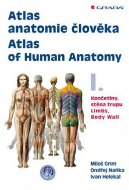 Atlas anatomie člověka 1. - Končetiny, stěna trupu - kolektiv autorů