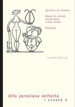 Dílo sv. 4. Zpíváno do rotačky - Básně do sbírek nezařazené (1933–1938) - Překlady - Seifert Jaroslav