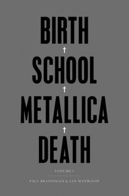Birth School Metallica Death - Brannigan Paul, Winwood Ian