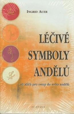 Léčivé symboly andělů - 49 klíčů pro vstup do světa andělů - Auer Ingrid