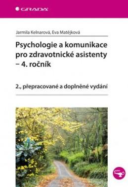 Psychologie a komunikace pro zdravotnické asistenty – 4. ročník - Kelnarová Jarmila, Matějková Eva
