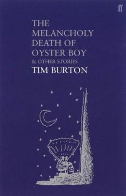 Melancholy Death of Oyster Boy - Burton Tim
