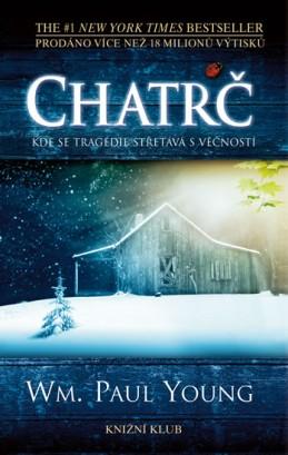 Chatrč - Kde se tragédie střetává s věčností - Young Wm. Paul