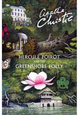 Hercule Poirot and the Greenshore Folly - Christie Agatha