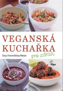 Veganská kuchařka pro zdraví - Bishop-Weston Tony a Yvonne