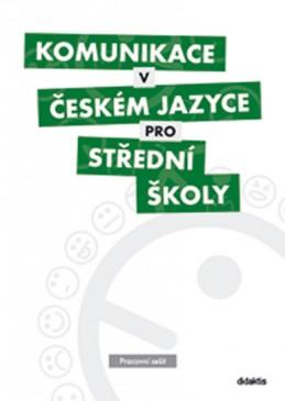 Komunikace v českém jazyce pro střední školy (pracovní sešit) - kolektiv