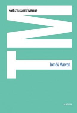 Realismus a relativismus - Marvan Tomáš