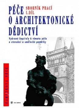 Péče o architektonické dědictví 1. díl - kolektiv autorů