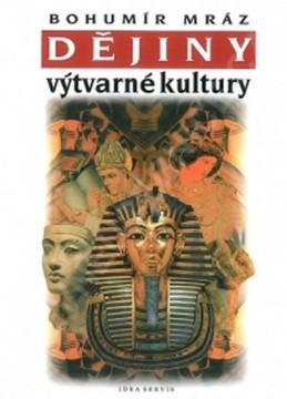 Dějiny výtvarné kultury 1 - Mráz Bohumír