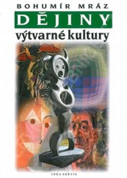Dějiny výtvarné kultury 4 - Mráz Bohumír