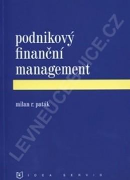 Podnikový finanční management - Paták M. R.