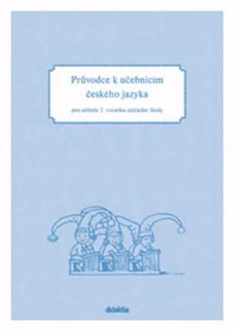 Průvodce k učebnicím ČJ 2 (pro 2. r. ZŠ) - Burianová H., Jízdná L.