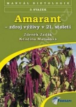 Amarant - zdroj výživy 21. století - Zadák Zdeněk, Matušová Kristina