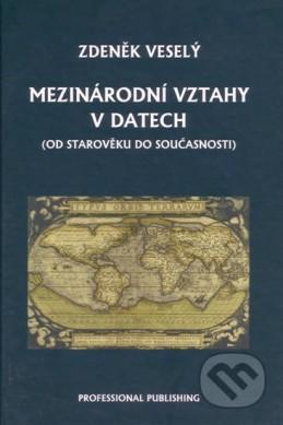 Mezinárodní vztahy v datech (od starověku do současnosti) - Veselý Zdeněk