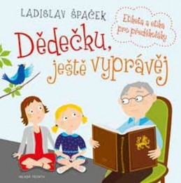 Dědečku, ještě vyprávěj - Etiketa a etika pro předškoláky + CD - Špaček Ladislav