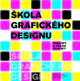 Škola grafického designu - Principy a praxe grafiky - Dabner David