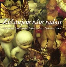 Zvěstujem vám radost - Nejznámější české koledy / Favourite Czech Christmas Carols - CD - neuveden