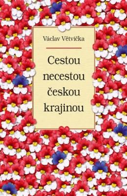 Cestou necestou českou krajinou - Větvička Václav