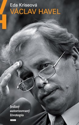 Václav Havel - Jediný autorizovaný životopis - Kriseová Eda