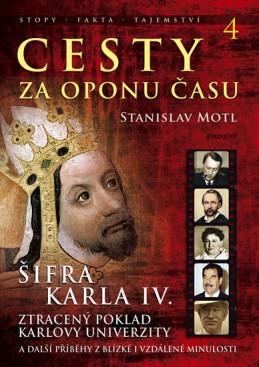 Cesty za oponu času 4 - Šifra Karla IV. - Motl Stanislav