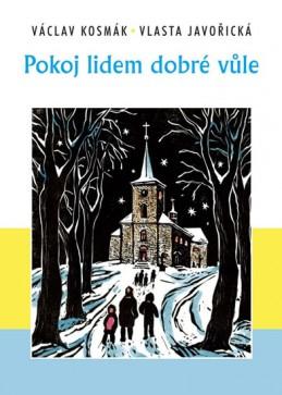 Pokoj lidem dobré vůle - Kosmák Václav, Javořická Vlasta