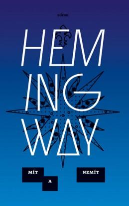 Mít a nemít - Hemingway Ernest
