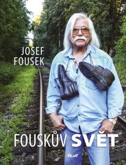 Fouskův svět - životopisné kapitoly - Fousek Josef