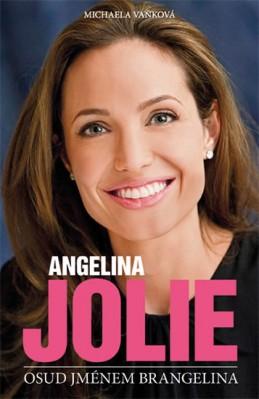Angelina Jolie - Osud jménem Brangelina - Vaňková Michaela