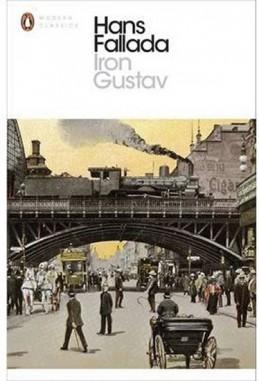 Iron Gustav: A Berlin Family Chronicle - Fallada Hans
