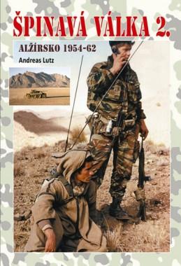 Špinavá válka 2. - Alžírsko 1954-1962 - Lutz Andreas