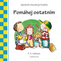 Pomáhej ostatním - Správné chování je hračka - Hallinan P. K.