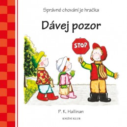 Dávej pozor - Správné chování je hračka - Hallinan P. K.