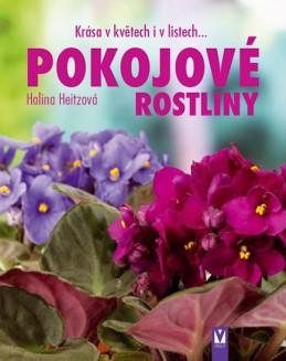Pokojové rostliny - Krása v květech i v listech... - Heitzová Halina
