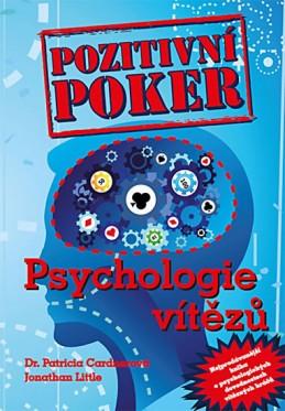Pozitivní poker - Psychologie vítězů - Cardner Patricia, Little Jonathan