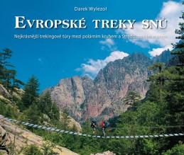 Evropské treky snů - Nejkrásnější trekingové túry mezi polárním kruhem a Středozemním mořem - Wylezol Darek