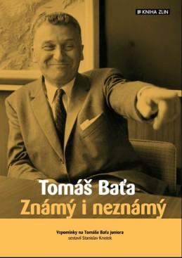 Tomáš Baťa - Známý i neznámý - Knotek Stanislav