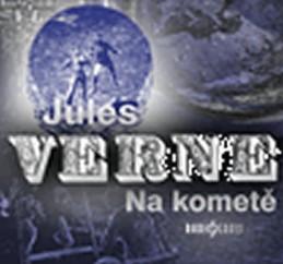Na kometě - CD (Čte Arnošt Goldflam, Josef Somr, Petr Čtvrtníček) - Verne Jules