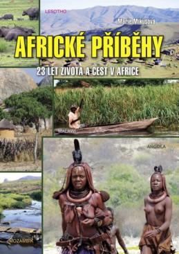 Africké příběhy - 23 let života a cest v Africe - Mikušová Marie