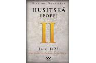 Husitská epopej II. 1416-1425 - Za časů hejtmana Jana Žižky