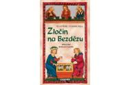 Zločin na Bezdězu - Hříšní lidé Království českého