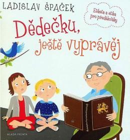Dědečku, ještě vyprávěj - Etiketa a etika pro předškoláky - CD - Špaček Ladislav