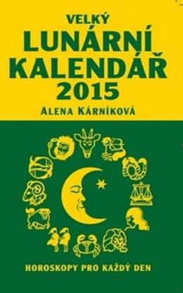Velký lunární kalendář 2015 aneb Horoskopy pro každý den - Kárníková Alena